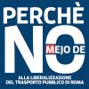 Comitato Mejo de No: Perchè NO alla liberalizzazione del trasporto pubblico di Roma