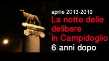 Giovedì 11 aprile alle 17 : La notte delle Delibere in Campidoglio 6 anni dopo
