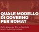 Quale Governo per Roma? Report di un incontro del 10 novembre 2017