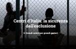 Centri d'Italia, la sicurezza dell'esclusione (da Internazionale e openpolis)