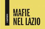 Legalità: il V° Rapporto Sulle Mafie Nel Lazio
