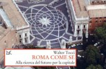 Il libro: Walter Tocci – Roma come se – alla ricerca del futuro per la capitale