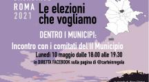 Roma 2021 Backstage: Dentro i Municipi – 10 maggio, incontro con i comitati del II Municipio