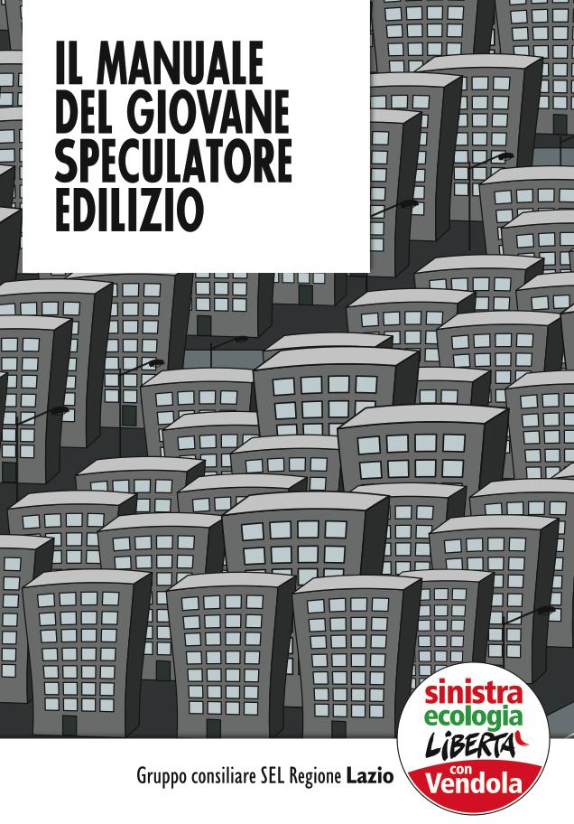 Il Manuale del giovane speculatore edito da SEL contro il Piano Casa Polverini